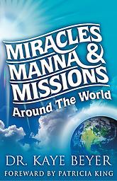 Miracles, Manna & Missions Around The World (Book) When you read Miracles, Manna & Missions Around the World, you will be introduced to a beautiful child like model of walking with God into realms of the miraculous.