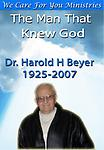 The Man That Knew God - Documentary of the life and legacy of Dr. Harold H. Beyer