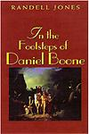 1- In the Footsteps of Daniel Boone - Award-winning biography of America's pioneer hero, Daniel Boone, told by putting his life on the landscape, taking the reader to 85 sites spread across 11 states. Trade paperback, 270 pp.