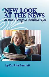 "A NEW LOOK AT THE NEWS--As Seen Through a Christian's Eyes Rita's new book ""A New Look at the News As Seen Through a Christian's Eyes is rare, unique, and inspired. ""Rita has woven biblical truths beautifully with the news"" (S. O'Driscoll)."