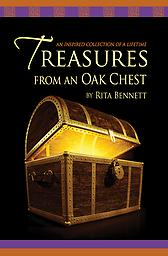 Book - Treasures From An Oak Chest In this collection of poetry, the wealth of Rita Bennett's life and ministry lends a depth to her poetic writing that resonates in the hearts of her readers.