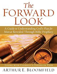 THE FORWARD LOOK THE FORWARD LOOK is a 318 page Bible Study regarding the beginning and end of all things. Bible passages from Genesis through Revelation are quoted and explained in light of God's overall plan.