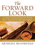 THE FORWARD LOOK - THE FORWARD LOOK is a 318 page Bible Study regarding the beginning and end of all things. Bible passages from Genesis through Revelation are quoted and explained in light of God's overall plan.