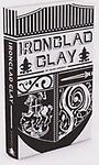 Ironclad Clay - Part 1 - Ironclad Clay - Part 1 is a spiritually progressive study taking characters from Old as well as New Testament stories. I pray it will give help in comfort in the spiritual battle.