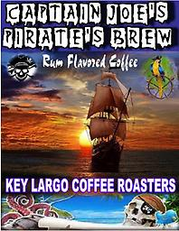 Captain Joe's Pirate's Brew CJ's Pirate's Brew - Rum Flavored Coffee Our rum flavored gourmet coffee is a Florida Keys favorite! Try it today...