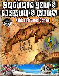 "Captain Joe's Pirate's Brew ""Kahlua"" CJ's Pirate's Brew - Kahlua Flavored Coffee Our Kahlua flavored gourmet coffee is simply delicious! Try it today..."