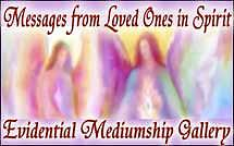 Messages from Loved Ones in Spirit - April 1st Messages from Loved Ones in Spirit An Evidential Mediumship Gallery With Special Guests Lucia Cochran, Cathy McCall and Bill Bradley Monday,April 1st at 7:30 PM