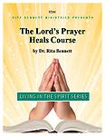 Course Syllabus - The Lord's Prayer Heals Course - This is another great course by Rita Bennett