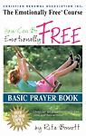 Course Prayer Book - Emotionally Free Basic Course - Emotionally Free Basic Course Prayer Book