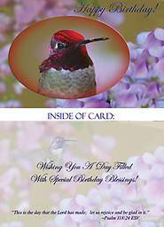 "HH1305GC Birthday Card- 5"" X 7"" Premium 14 Pt Gloss Coated Paper with UV This 5"" x 7"" Birthday Card has a brilliantly colorful, mature male Annas hummingbird very close up. His gorget (throat area) and head is displaying his stunning colors."