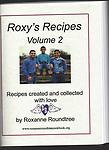 Roxy's Recipes Volume 2 - 8X11 Spiral Bound Books, 285 easy to follow recipes in BIG, BOLD print. Variety of recipes: dips, breads, breakfasts, sides, main dishes and desserts. Books are $25 each + shipping.