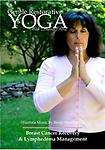 Gentle Restorative Yoga With Diana Ross DVD - This 60 minute DVD contains 13 yoga poses that strengthen muscles, repair breast tissue and improve circulation of lymph fluid. Three yoga breaths are introduced and clearly explained.