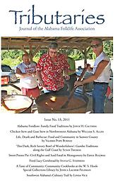 Tributaries No. 13 Dedicated to the Year of Alabama Food, Tributaries #13 presents Alabama's food traditions such as stews, barbecue clubs, gumbo, lacy cornbread, and sweet potato pie.