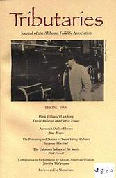 Tributaries Spring 1999 (issue No. 2) The second issue of the journal Tributaries features essays on Hank Williams, Alabama's outlaws, Native Americans, and the contributions of African American women to sacred music in southeast Alabama.