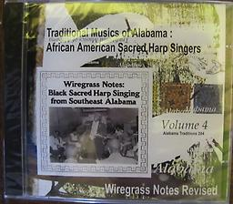 Traditional Music Vol. 4 African American Sacred Harp Singers. #4 of ACTC's Millennium Series. CD produced by Steve Grauberger. Recorded in 1980 in Ozark Alabama by Brenda and Steve McCallum.