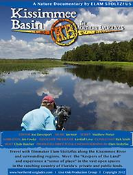 "Kissimmee Basin: Northern Everglades - DVD In the 1 hour documentary, ""Kissimmee Basin: The Northern Everglades"", cinematographer Elam Stoltzfus captures the magnificent beauty of Florida's heartland. Featured on PBS-TV"
