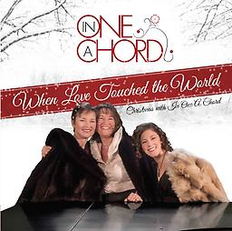 When Love Touched the World The harp, piano, soprano styling of In One A Chord returns with its second CD project, the Christmas offering – When Love Touched the World.