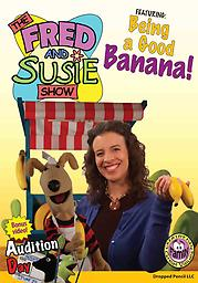 Fred and Susie: Learning Kindness Fred and Susie share a lesson about being kind to others in this episode. The DVD features the Bible story of the Good Samaritan, a ride in a real Ford Model A, and how to make your own banana bread!