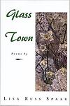 Glass Town - Lisa Russ Spaar
