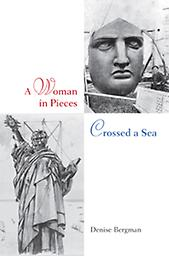 A Woman in Pieces Crossed a Sea Denise Bergman