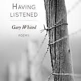 Having Listened Gary Whited