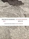 Doubled Shadows: Selected Poetry of Ouyang Jianghe - Ouyang Jianghe, trans. Austin Woerner