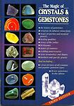 Pub 555BKCR The Magic of Crystals & Gemstones - Enjoy this Magic of Crystals & Gemstones Book. This book explores the history of gemstones; the magical healing properties attributed to gemstones;