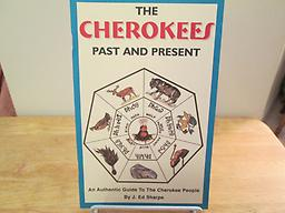 The Cherokees Past and Present Written in 1970 by Ed Sharpe and revised in 2005, this 32 pg illustrated book gives an overview of the Cherokee, their culture & government, plus foods, weapons, etc. Price includes shipping.