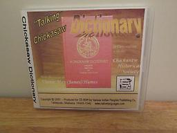 Chickasaw Talking Dictionary Chickasaw Talking Dictionary CD-Rom. Contains over 7000 words. Hear the words spoken by Vinnie May Humes. Price includes shipping.