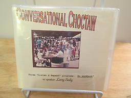 Conversational Choctaw No workbook, just listen and learn by repeating the phrases. Shopping, asking for food, sports and games. With speaker Leroy Sealy from Talihina, Oklahoma. Price includes shipping.