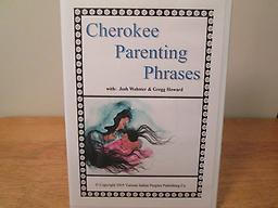 Cherokee Parenting Phrases Booklet and CD with words and phrases for parents and children to share while learning Cherokee. Price includes shipping.