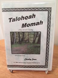 "Talohoah Momah Talohoah Momah in Choctaw means, ""they are still singing."" Booklet and CD with Introductory explanation and songs. Also has Lords Prayer and 23rd Psalm in Choctaw. Price includes shipping."