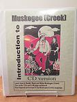 Introduction to Muskogee Creek - 2 CDs with workbook. Elder James Wesley talks about how things used to be for the people and the language. Price includes shipping.