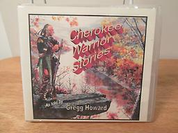 Cherokee Warrior Stories Historic stories of Cherokee warriors before the coming of Europeans. Wonderful legends of honor, bravery and magic too! Told by Gregg Howard, a Korean War veteran and Marine. Price includes shipping