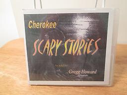 "Cherokee Scary Stories Gregg Howard tells traditional stories of the Cherokee with a slightly scary feel. ""Everyone is afraid of the dark, even Cherokees!"" You need this one for Halloween for sure! Price includes shipping"