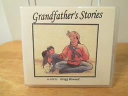 Grandfather's Stories Traditional Cherokee stories about the way things began told by master storyteller Gregg Howard. Grandkid tested! Price includes shipping.