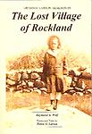 The Lost Village of Rockland (Price $21.99) Special - Gramma Larson Remembers series with over 150 new photographs and documents. It tells her story of Rockland that was destroyed to build the Scituate Reservoir. 150 pages - Released March 20, 2014