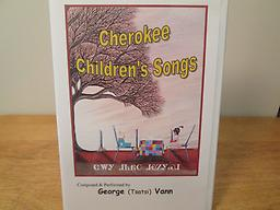 Cherokee Children's Songs Booklet and CD of twelve Cherokee children's songs by George (Tsatsi) Vann. Each song tells a story and teaches the language and culture. Price includes shipping.