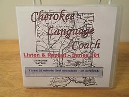 Cherokee Language Coach 01 CD with three 25-minute Listen and Repeat lessons: #1 - Classroom Phrases, #2 - Asking Directions, #3 - Asking for Food. Great for in the car or when you have a few minutes to practice.