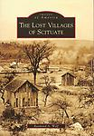 The Lost Villages of Scituate - Images of America series with over 200 photographs and documents.
