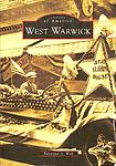 West Warwick - Images of America series with over 200 photographs and documents. It tells the story of the nine villages in West Warwick. Released August 3, 2011