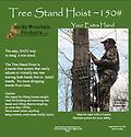 Tree Stand Hoist 150 LB - Tree Stand hoist 150 lb is the easy, safe way to hang tree stands. The Tree Stand Hoist is a hands free system that easily adjusts to any tree leaving both of your hands free to install the stand.