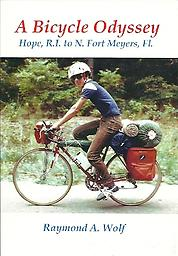 A Bicycle Odyssey: Hope, RI to N. Fort Meyers, Fl. The author, his son and daughter maintained travel logs of their bicycling adventures to Watertown, New York and N. Fort Meyers, Florida. Full Color photos - 134 pages. Released July 24, 2015