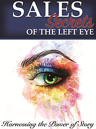 Sales Secrets of The Left Eye Communication Tips and Techniques the Convince, Persuade and sell! Rod The Storyteller White