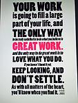 Believe in Your Work and Follow Your Heart - This poster contains a powerful message from Steve Jobs about pursing your passion and purpose.