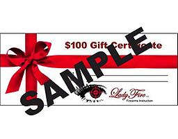 LadyFire $100 Gift Certificate A LadyFire Gift Certificate is good toward a class or personal instruction.
