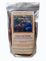 Goodness Gracious Hula Lula Turkey Jerky 4oz Hula Lula Turkey Jerky treats are pure turkey. They are locally made in the USA from 100% All Natural, USDA certified, Grade A, USA boneless, skinless turkey breast.