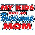 Awesome Mom - Printed on 100% preshrunk cotton OUT OF STOCK