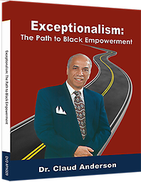 PN-010 Exceptionalism: The Path to Black Empowerment Dr. Anderson's latest release explores the measures used against Blacks being empowered while providing the very solutions to overturn them.