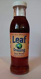 """02 Leaf Dressing - Spicy Version This spicy version is one of a kind to the field of dressings...Click """"Add to Cart."""" Then click """"Your Cart."""" Make the quantity choice. Then proceed to the Paypal check out."""